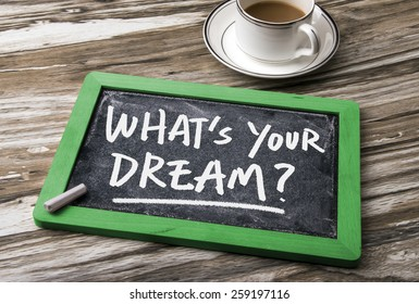 what's your dream handwritten on blackboard