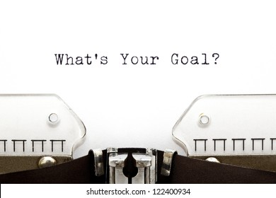 Whats Your Goal printed on an old typewriter