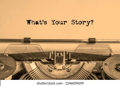 what's your story? on a piece of paper retro typewriter. writer. journalism
