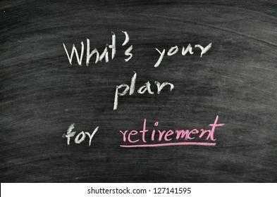 what's your plan for retirement written on blackboard