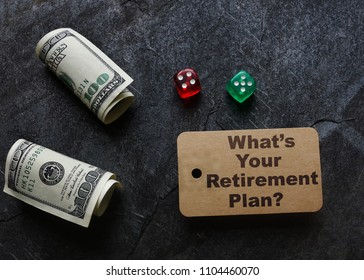 Whats Your Retirement Plan message with cash and dice