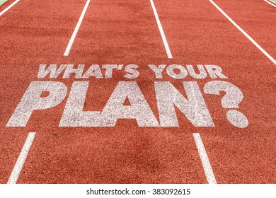 Whats Your Plan? written on running track
