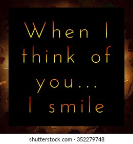 When I Think Of You I Smile Black Yellow Orange Text Illustration