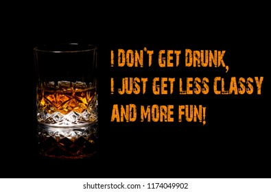 Whiskey Funny Meme, I don't get drunk i just get more fun, cool memes and sayings