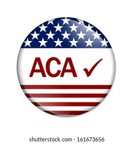 A white button with word ACA and check mark isolated on white, Affordable Care Act is great