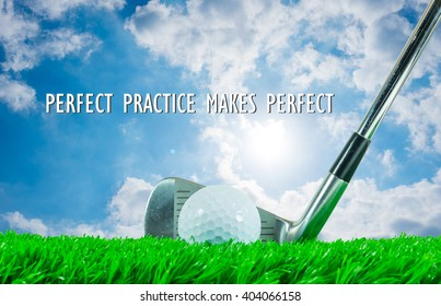 """White golf ball and iron club on green artificial grass with summer sky and shining sun in the background and quote """" Perfect Practice Makes Perfect """""""