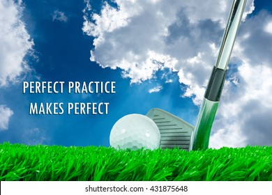 """White golf ball and iron club on green artificial grass in summer blue sky background and quote """" PERFECT PRACTICE MAKES PERFECT """""""