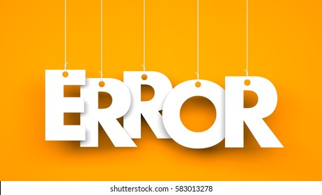 White word ERROR suspended by ropes on orange background. 3d illustration