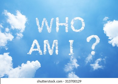 """who am I?"" cloud word on sky."