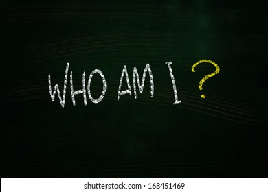 Who am I Lettering, written with Chalk on Blackboard