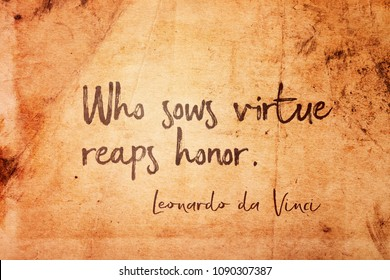 Who sows virtue reaps honor - ancient Italian artist Leonardo da Vinci quote printed on vintage grunge paper