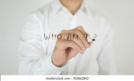 Who am I ?, Written on Glass
