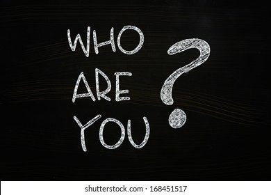 Who are You Lettering, written with Chalk on Blackboard