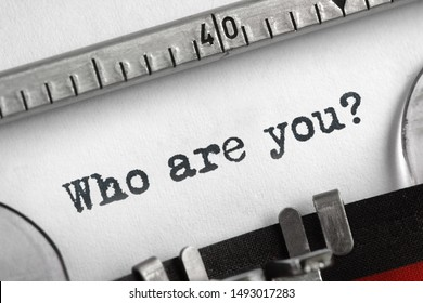Who are you typed on an old typewriter concept for self belief, positive attitude and  identity