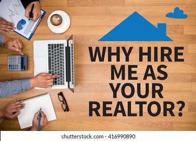 WHY HIRE ME AS YOUR REALTOR? Business team hands at work with financial reports and a laptop