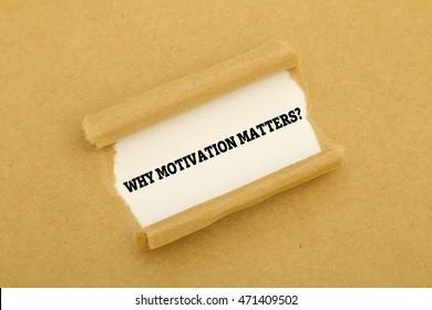 WHY MOTIVATION MATTERS? question written under torn paper.