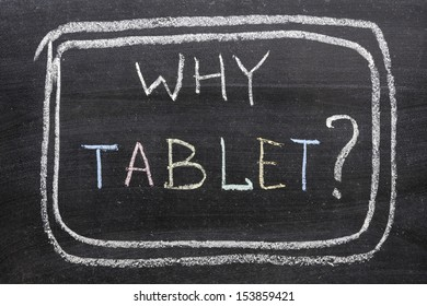 why tablet question handwritten on chalkboard by color chalks