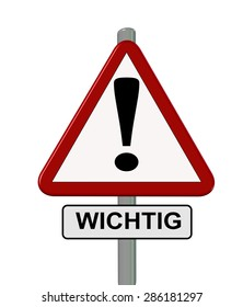""" wichtig ""  important in German language - traffic sing"