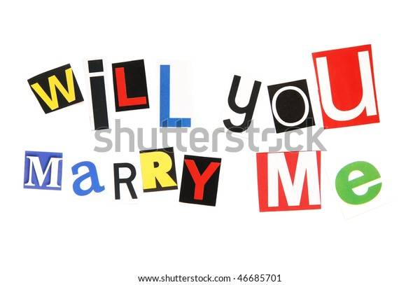 Will You Marry Me Ransom Note Stock Photo  Edit Now  46685701