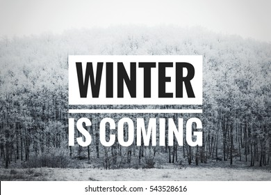 Winter is coming text with winter scene in the background