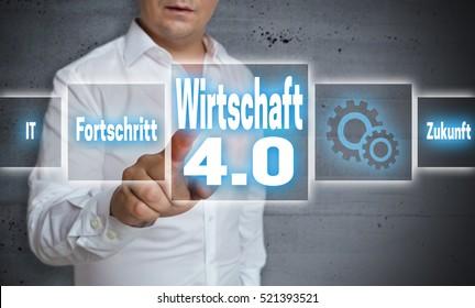 Wirtschaft 4.0 (in german economy, progress, future) touchscreen concept background.