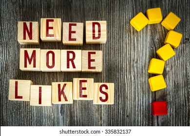Wooden Blocks with the question: Need More Likes?
