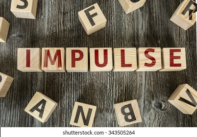 Wooden Blocks with the text: Impulse