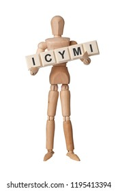 Wooden figurine with the letters ICYMI isolated on white background