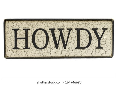A wooden sign that spells out HOWDY isolated on a white background.