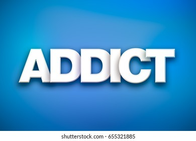 The word Addict concept written in white type on a colorful background.