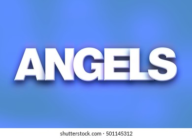 """The word """"Angels"""" written in white 3D letters on a colorful background concept and theme."""