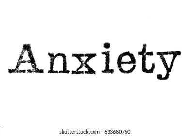 "The word ""Anxiety"" from a typewriter on a white background"