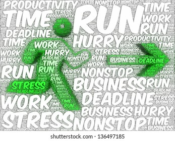 Word art illustration of a stylized running human silhouette followed by an arrow, referring to concepts such as stress, deadlines, nonstop working, being in a hurry, business, time, and productivity