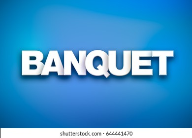 The word Banquet concept written in white type on a colorful background.
