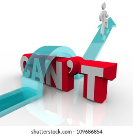 The word Can't and a person jumping over it climbing an arrow above the obstacle or adversity or challenge to achieve a goal and success