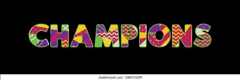 The word CHAMPIONS concept written in colorful abstract typography.