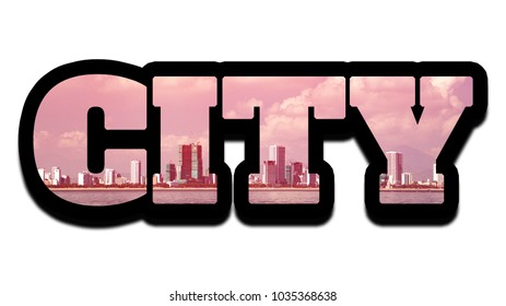 Word CITY made of photo with cityscape with skycrappers, isolated on white background