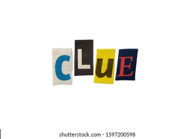 The word CLUE formed with newspaper cutout on white paper background. Letters from newspaper clippings forming the word CLUE. Concept for puzzles, riddles, guessing games and fun and play.