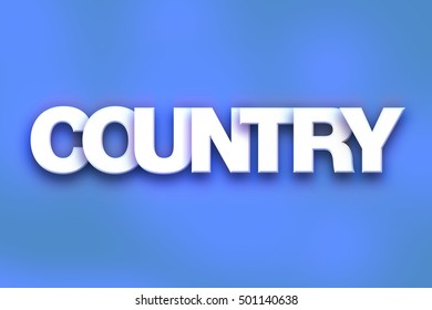 "The word ""Country"" written in white 3D letters on a colorful background concept and theme."