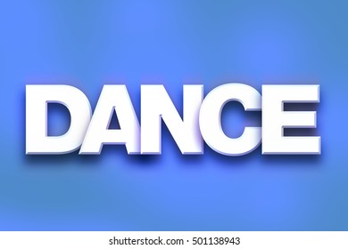 """The word """"Dance"""" written in white 3D letters on a colorful background concept and theme."""