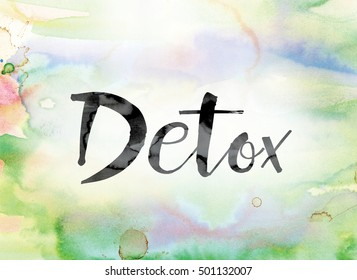 "The word ""Detox"" painted in black ink over a colorful watercolor washed background concept and theme."