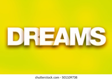 """The word """"Dreams"""" written in white 3D letters on a colorful background concept and theme."""