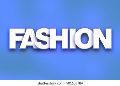 """The word """"Fashion"""" written in white 3D letters on a colorful background concept and theme."""