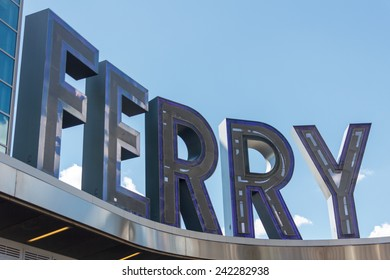 "The word ""Ferry"" in the Staten Island Ferry sign in New York, NY, USA."