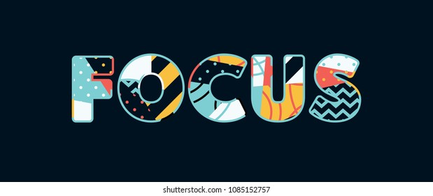 The word FOCUS concept written in colorful abstract typography.
