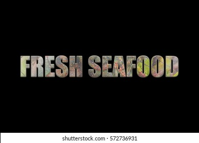 Word FRESH SEAFOOD with colorful fresh fish and lobster. Food travel fresh concept for banner with black background.