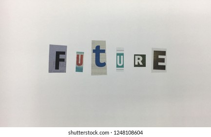 """The word """"Future""""in cut out letters blackmail style in white background"""