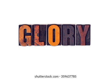 """The word """"Glory"""" written in isolated vintage wooden letterpress type on a white background."""