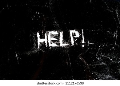 "The word ""Help"" is written from cocaine. Cocaine dependence."