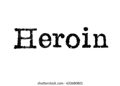 "The word ""Heroin"" from a typewriter on a white background"